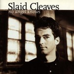 Slaid Cleaves, No Angel Knows mp3