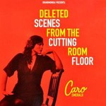 Caro Emerald, Deleted Scenes From the Cutting Room Floor