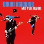 Bikini Machine, The Full Album
