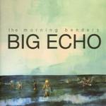 The Morning Benders, Big Echo