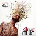 Taucher, Adult Music
