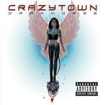 Crazy Town, Darkhorse