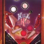 Kill It Kid, Kill It Kid