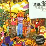 Joan Armatrading, Whatever's for Us