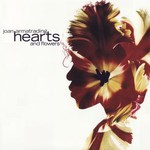 Joan Armatrading, Hearts and Flowers