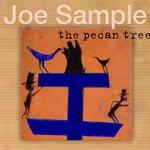 Joe Sample, The Pecan Tree