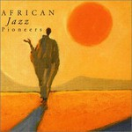 The African Jazz Pioneers, The African Jazz Pioneers