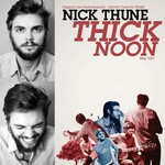 Nick Thune, Thick Noon