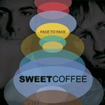 Sweet Coffee, Face to Face