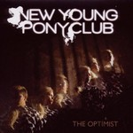 New Young Pony Club, The Optimist