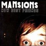 Mansions, New Best Friends