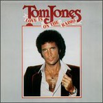Tom Jones, Love Is On The Radio