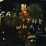 Said the Whale, Howe Sounds / Taking Abalonia mp3