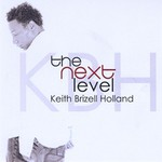 Keith Brizell Holland, The Next Level