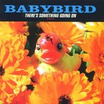 Babybird, There's Something Going On
