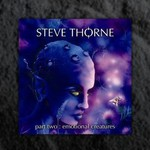 Steve Thorne, Part Two: Emotional Creatures
