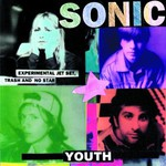 Sonic Youth, Experimental Jet Set, Trash and No Star