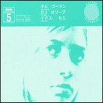 Sonic Youth, SYR 5 (With Kim Gordon & DJ Olive & Ikue Mori)