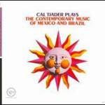 Cal Tjader, Cal Tjader Plays the Contemporary Music of Mexico and Brazil