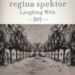 Regina Spektor, Laughing With EP