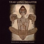 Year Long Disaster, Black Magic: All Mysteries Revealed
