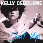 Kelly Osbourne, Shut Up