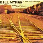 Bill Wyman's Rhythm Kings, Anyway the Wind Blows mp3