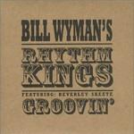 Bill Wyman's Rhythm Kings, Groovin' mp3