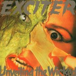 Exciter, Unveiling the Wicked