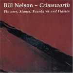 Bill Nelson, Crimsworth: Flowers, Stones, Fountains And Flames mp3