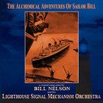 Bill Nelson, The Alchemical Adventures Of Sailor Bill
