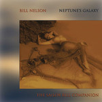 Bill Nelson, Neptune's Galaxy mp3