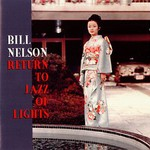 Bill Nelson, Return to Jazz of Lights