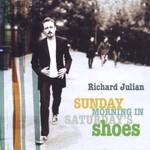 Richard Julian, Sunday Morning in Saturday's Shoes