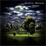 Delta Moon, Delta Moon