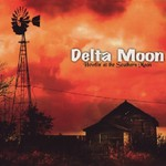 Delta Moon, Howlin' at the Southern Moon