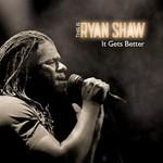 Ryan Shaw, It Gets Better