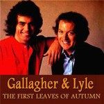 Gallagher & Lyle, First Leaves Of Autumn