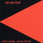 Neil Young & Crazy Horse, Re-ac-tor mp3