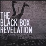 The Black Box Revelation, Set Your Head on Fire