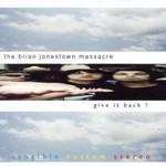 The Brian Jonestown Massacre, Give It Back!