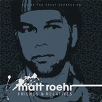 Matt Roehr, Out Of The Great Depression