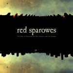 Red Sparowes, The Fear Is Excruciating, but Therein Lies the Answer