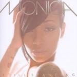 Monica, Still Standing
