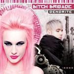 Bitch Brigade, Dendrite