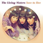 The Living Sisters, Love to Live