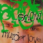 Snow, Murder Love