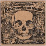 The Builders and the Butchers, The Builders And The Butchers mp3