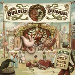 The Builders and the Butchers, Salvation Is a Deep Dark Well mp3