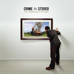 Crime in Stereo, The Troubled Stateside